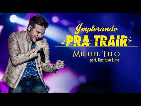 Baixar Michel Teló - Implorando Pra Trair part. Gusttavo Lima (Vídeo Lyrics Oficial)