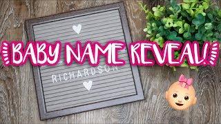 BABY GIRL NAME REVEAL!!