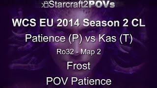 SC2 HotS - WCS EU 2014 S2 CL - Patience vs Kas - Ro32 - Map 2 - Frost - Patience