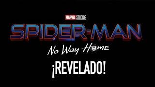 Spider-Man 3 ¡Título revelado! #SpiderManNoWayHome