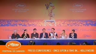 ONCE UPON A TIME... IN HOLLYWOOD - Press Conference - Cannes 2019 - EV