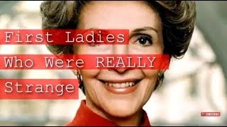 First Ladies Who Were REALLY Strange