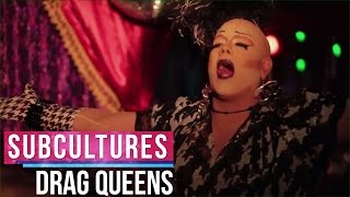 Subcultures - Drag Queens