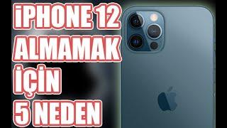 Türkiye Fiyatı Aşırı Mantıksız Olan iPhone 12 Almamanız İçin 5 Neden