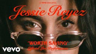 WORTH SAVING – Jessie Reyez