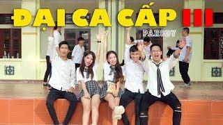 [Parody Nhạc chế] - ĐẠI CA CẤP III - Phim Ca Nhạc - Phim Học Đường Mới Nhất 2019 4K