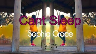 Sophia Grace - Can't Sleep Lyrics