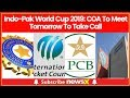 Indo-Pak World Cup 2019:  Committee of Administrators to meet tomorrow to take a call