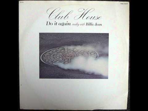 Club House - Do It Again Medley With Billie Jean Original 12 inch Version 1983