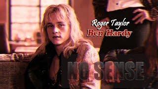 roger taylor/ben hardy — no sense