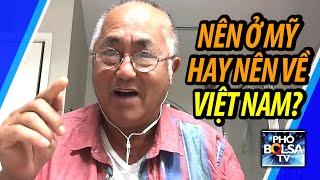 Ý kiến Việt Kiều Mỹ: Nên ở Mỹ hay nên về Việt Nam?