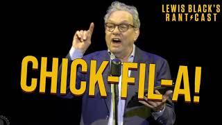 Lewis Black's Rantcast - Chick-Fil-A
