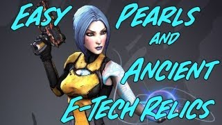 Borderlands 2 - Easy Pearlescent Weapons and Ancient E-Tech relics LEGIT