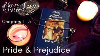 ASMR | Whispered Reading, Chp 1-5 'Pride & Prejudice' - Jane Austen