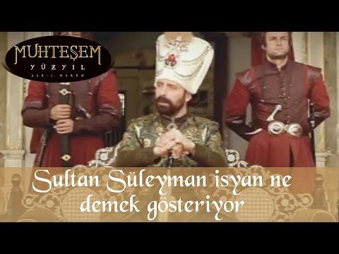 Sultan Süleyman isyan ne demek gösteriyor - Muhteşem Yüzyıl 20.Bölüm