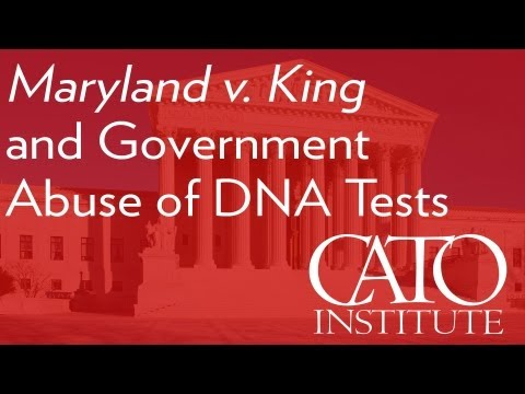 Maryland v. King and Government Abuse of DNA Tests (Walter Olson)