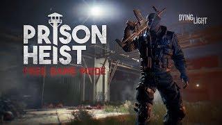 Dying Light - Prison Heist Game Mode Trailer