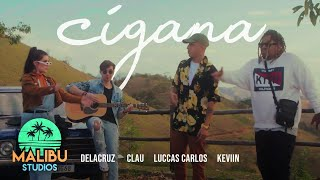 Malibu || Cigana - Delacruz, Clau, Luccas Carlos e Keviin