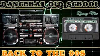 Dancehall old school back to the 90s mix by djeasy