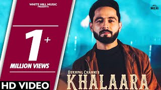 Khalaara – Sukhpal Channi