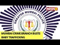 Mumbai Crime Branch Busts Baby Trafficking | Nine Arrested, In Custody | NewsX