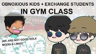 Obnoxious Kids in Gym Class & Exchange Students Stories