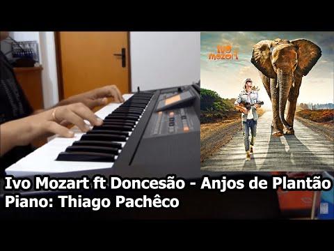 Baixar Ivo Mozart ft Doncesão - Anjos de Plantão (Teclado/Piano: Thiago Pachêco)