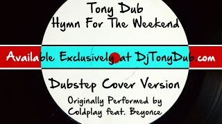 hymn-for-the-weekend-dj-tony-dubdubstep-assassins-remix-cover-tribute-to-coldplay-feat-beyonce.jpg