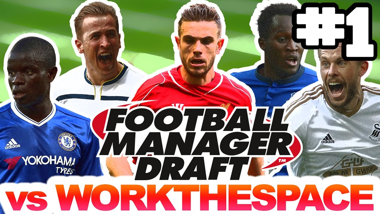 DRAFT MODE vs WorkTheSpace | FOOTBALL MANAGER 2017