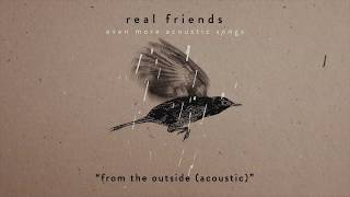 Real Friends - From The Outside (Acoustic)