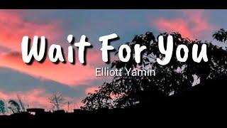 Wait For You - Elliott Yamin (Lyrics)