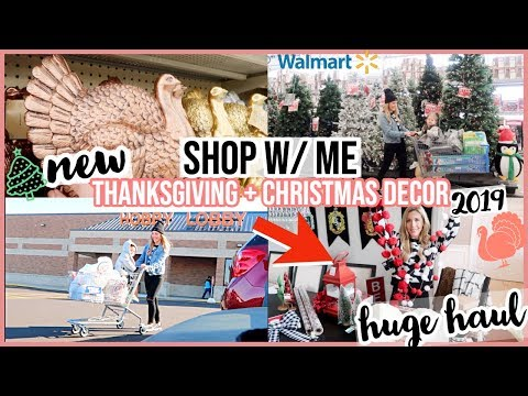 SHOP WITH ME FOR MY THANKSGIVING + CHRISTMAS DECORATE W/ ME VIDEOS 2019! HOBBY LOBBY + WALMART HAUL!