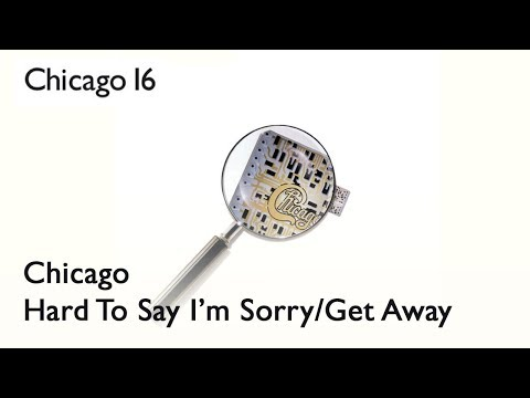 Chicago - Hard To Say I'm Sorry/Get Away (Official Audio)
