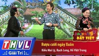 THVL | Danh hài đất Việt - Tập 50: Rượu cưới ngày Xuân - Kiều Mai Lý, Bạch Long, Hồ Việt Trung