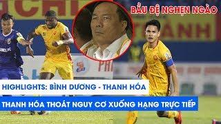 Highlights | Bình Dương - Thanh Hóa | Đình Tùng và đồng đội đá play-off với Phố Hiến | NEXT SPORTS