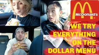 WE TRY EVERYTHING ON THE DOLLAR MENU