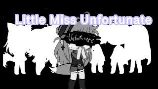 Little Miss Unfortunate ~GLMM~
