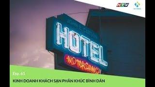 [CĐKD] Số 61 - Hướng dẫn kinh doanh khách sạn phân khúc bình dân