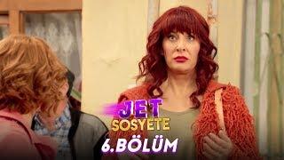 Jet Sosyete 6. Bölüm Full HD Tek Parça