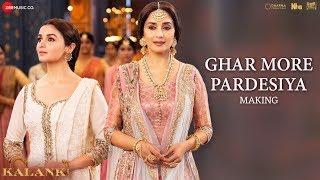 Ghar More Pardesiya - Making  Kalank Varun, Alia & Madhuri Shreya & Vaishali Pritam Amitabh Abhishek