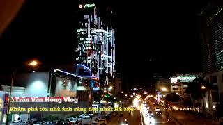 Ngắm nhìn tòa nhà phát sáng đẹp nhất Thủ Đô  VPBank Tower | Văn Hóng