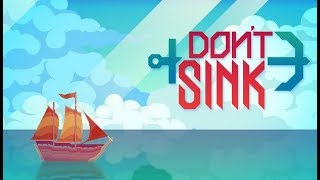 Don't Sink Gameplay Impressions - Sail the Seas! Build a Pirate Base!
