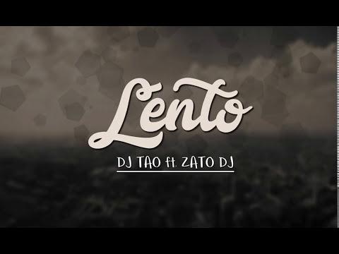 DJ Tao - Lento ft Zato Dj (Mi Gente Remix)