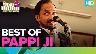 Best Of Pappi Ji   Deepak Dobriyal   Tanu Weds Manu Returns