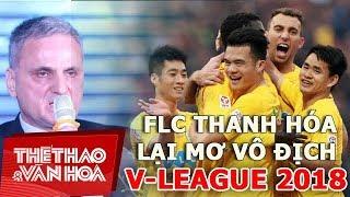 Lại sắm HLV nước ngoài xịn, FLC Thanh Hóa tiếp tục mơ V-League