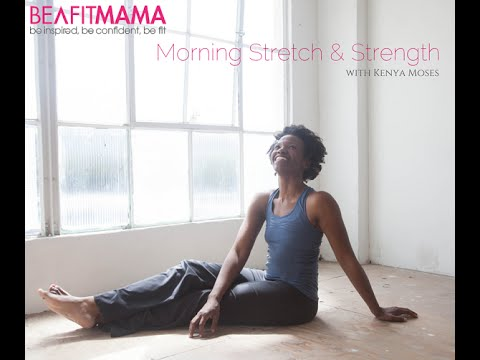 Be A Fit Mama Morning Stretch and Strength #1