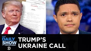 Trump's Ukraine Call Released   The Daily Show