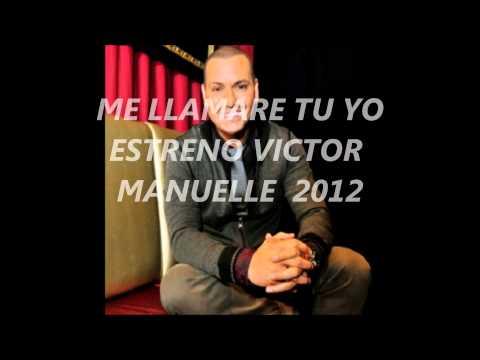 ME LLAMARE TU YO - VICTOR MANUELLE.wmv