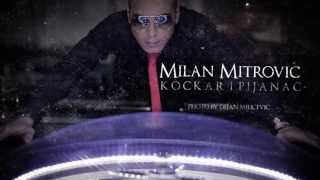 Milan Mitrovic - Kockar i Pijanac - (Official Video 2013) HD