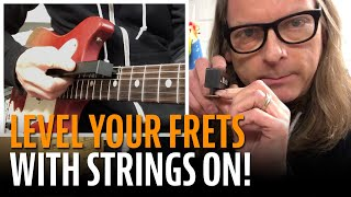 Watch the Trade Secrets Video, Why You Should Level Frets Under String Tension